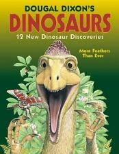 Dougal Dixon's Dinosaurs: 12 New Dinosaur Discoveries and More Feathers Than Eve