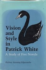VISION & STYLE in PATRICK WHITE: A STUDY of FIVE NOVELS criticism interpretation