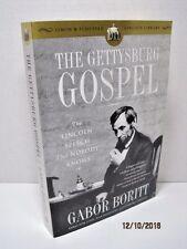 The Gettysburg Gospel: The Lincoln Speech That Nobody Knows by Gabor Boritt