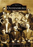 Ogdensburg [Images of America] [NY] [Arcadia Publishing]