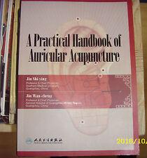 A practical handbook of auricular acupuncture  -Jin Shi Ying - Jin Wan Cheng