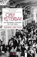 Perennial Classics: Only Yesterday : An Informal History of the 1920's by Freder
