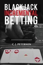 Blackjack Incremental Betting by C. Peterson (2013, Paperback)
