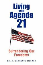 Living with Agenda 21: Surrendering Our Freedoms