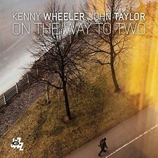 JOHN TAYLOR (PIANO)/KENNY WHEELER - ON THE WAY TO TWO USED - VERY GOOD CD