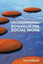 Organisational Behaviour for Social Work by Peter Dolan and Gavin Bissell...
