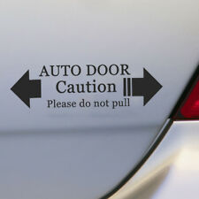 Car Automatic Auto Door Warning Caution Please Do Not Pull Decal Car Sticker