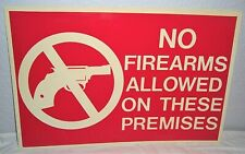 Vintage NO FIREARMS ALLOWED ON THESE PREMISES Business Office Notice Sign