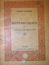 SEGRETI di BELLEZZA Capelli Denti: Guerrini, RICETTARIO GALANTE SEC. XVI 1909