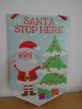 Christmas Santa stop here hanging sign decoration NEW  L@@K
