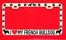 I Love My French Bulldog License Plate Frame Tag Dog Paw Weatherproof Vinyl