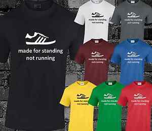 Made For Standing Mens T Shirt Casuals Football Hooligan Trimm Trab Terraces
