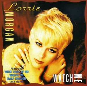 Lorrie Morgan : Watch Me Country 1 Disc CD