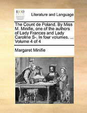 The Count de Poland. By Miss M. Minifie, one of the authors of Lady Frances and