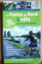 Livre La France du Nord à vélo par les voies vertes 26 cartes 18 étapes  /T35