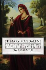St. Mary Magdalene: The Gnostic Tradition of the Holy Bible (Paperback or Softba