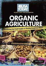 Organic Agriculture: Protecting Our Food Supply or Chasing Imaginary Risks? (USA