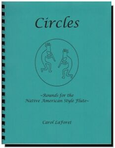Circles, Rounds for the 6 hole Native American Flute Songbook Play with Friends