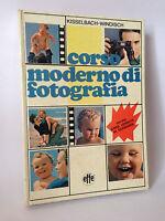 CORSO MODERNO DI FOTOGRAFIA - Kisselbach e Windisch [Effe 1974]