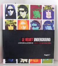 MUSIQUE / LE VELVET UNDERGROUND : L'HISTOIRE ILLUSTREE - LOU REED - ANDY WARHOL