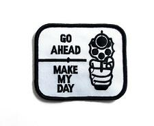 Go Ahead... Make My Day Embroidered Military Patch Iron Sew AKPM185