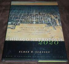 Chicago Metropolis 2020 The Chicago Plan for the Twenty-First Century Johnson