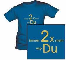 T-Shirt immer 2 zwei mal mehr wie du Tassen  Arschloch