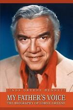 My Father's Voice : The Biography of Lorne Greene by Linda Bennett (2004,...