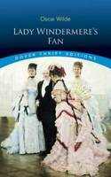 Lady Windermere's Fan (Dover Thrift Editions) - Paperback By Oscar Wilde - GOOD