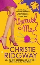 Unravel Me by Christie Ridgway (2008, Paperback) Romance