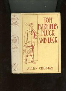 Boys Series   Tom Fairfield's Pluck and Luck    Allen Chapman  C&L  DJ