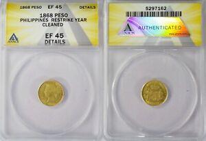 1868 Spanish/Philippines 1 Peso ~ ANACS XF45 Details  ~ KM#142 ~ 87.5% Gold ~162