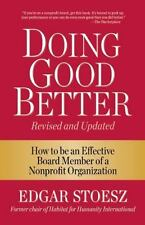 Doing Good Better: How to be an Effective Board Member of a Nonprofit Organiz...