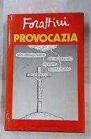 Provocazia di Giorgio Forattini - A. Mondadori, 1986 - AUTOGRAFATO