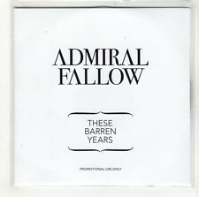 (GI674) Admiral Fallow, These Barren Years - 2011 DJ CD