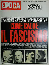 EPOCA N°668/ 14/LUG/1963 *G. PASCOLI * COME CADDE IL FASCISMO *KENNEDY A BERLINO