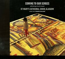 St Mary's Cathedral Choir, Glasgow / Coming To Our Senses