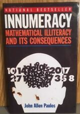 Innumeracy : Mathematical Illiteracy and Its Consequences by John Allen Paulos (