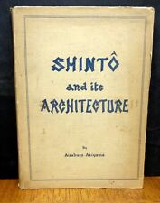 SHINTO AND ITS ARCHITECTURE By Aisaburo Akiyama Japan Welcome Society 1936