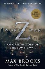 World War Z (Movie Tie-In Edition): An Oral History of the Zombie War Brooks, M