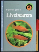 Beginner's Guide to LIVEBEARERS Tropical Aquarium Fisg Breeder's h'cov EC Manual