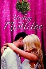 Monroe Matches: Under the Mistletoe : A Monroe Matchmakers Novella by M. C....