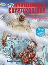 The Unbelievable Cryptozoology Coloring Book by George Toufexis (2014,...