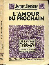 Jacques Chardonne : L'AMOUR DU PROCHAIN. Le Livre Moderne Illustré 1936