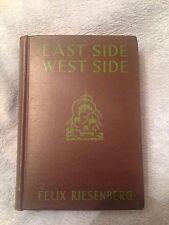 East Side West Side / Felix Riesenberg - 1927 - Hardback Book - 7th Printing