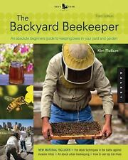 The Backyard Beekeeper : An Absolute Beginner's Guide to Keeping Bees in Your...