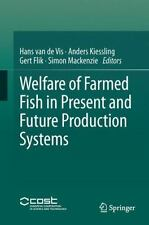 Welfare of Farmed Fish in Present and Future Production Systems (2014,...