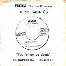 JORDI SABATES-TOT L´ENYOR DE DEMA + CANCO D´AQUI SINGLE VINILO 1977 NO COVER