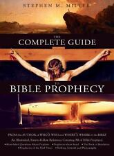 The Complete Guide to Bible Prophecy by Miller, Stephen M.