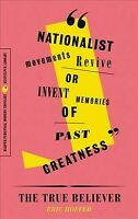 True Believer : Thoughts on the Nature of Mass Movements, Paperback by Hoffer...